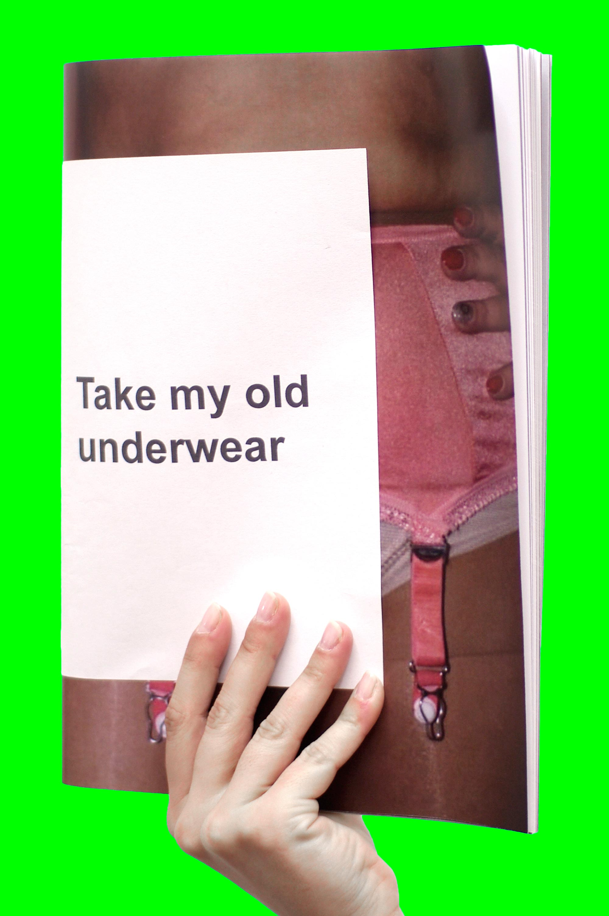 take my old underwear